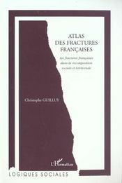 Atlas Des Fractures Francaises ; Les Fractures Francaises Dans La Recomposition Sociale Et Territoriale - Intérieur - Format classique