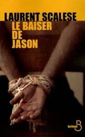 Le baiser de Jason  - Laurent Scalese