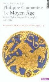 Histoire de la france politique t.1 ; le moyen âge, 481-1514 - Intérieur - Format classique