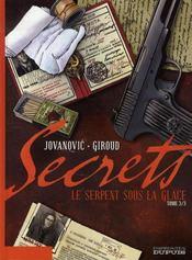 Secrets, le serpent sous la glace t.3 - Intérieur - Format classique