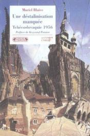 Une destalinisation manquee ; tchecoslovaquie 1956 - Couverture - Format classique