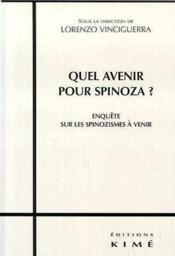 Quel Avenir Pour Spinoza ? - Couverture - Format classique