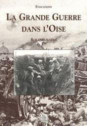 La Grande guerre dans l'Oise - Couverture - Format classique