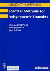 Spectral Methods For Axisymmetric Domains Series In Applied Mathematics N 3 - Couverture - Format classique
