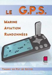 Le GPS ; marine aviation randonnees - Couverture - Format classique