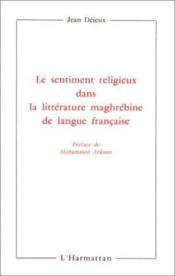 Le sentiment religieux dans la littérature maghrébine de langue française - Couverture - Format classique