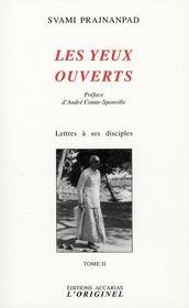 Les yeux ouverts ; lettres à ses disciples - Intérieur - Format classique