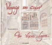 Voyage au coeur du Vieux- Lyon - Couverture - Format classique
