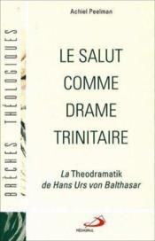 Salut Comme Drame Trinitaire (Le) - Couverture - Format classique