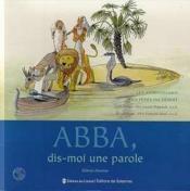 Abba, dis-moi une parole ; les apophtegmes des pères du désert - Couverture - Format classique
