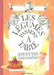 Legumes Passent A Table Recettes Inattendues (Les) - Intérieur - Format classique