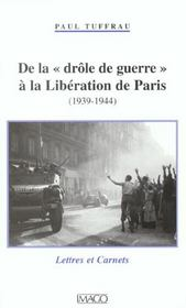 De La Drole De Guerre A La Liberation De Paris 1939-1944 - Intérieur - Format classique