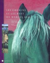 Les Chemins Et Les Rues De Marcel Ayme - Couverture - Format classique