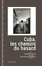 Cuba, les chemins du hasard - Couverture - Format classique
