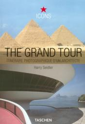 The grand tour ; travelling the world with an architect's eye - Couverture - Format classique