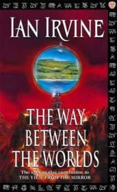 Vente livre :  VIEW FROM THE MIRROR - TOME 4: THE WAY BETWEEN THE WORLDS  - Ian Irvine