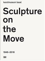 Vente livre :  Sculpture on the move 1946-2016  - Collectif
