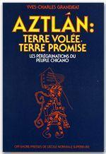 Aztlán : terre volée, terre promise ; les pérégrinations du peuple chicano - Couverture - Format classique