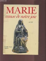 Marie, Cause De Notre Joie - Couverture - Format classique