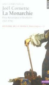 Histoire de la france politique t.2 ; la monarchie ; entre renaissance et révolution, 1515-1792 - Couverture - Format classique