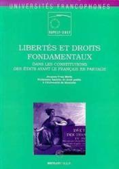 Libertes Et Droits Fondamentaux Dans Les Constitutions Des Etats Ayant Le Francais En Partage - Couverture - Format classique