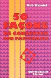 50 Facons De Conserver Son Partenaire - Couverture - Format classique
