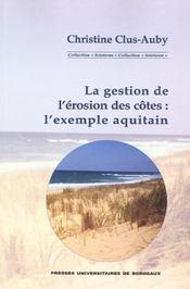 La Gestion De L'Erosion Des Cotes. L'Exemple Aquitain - Intérieur - Format classique