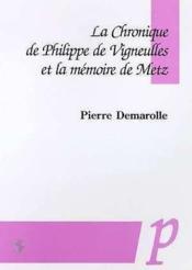 La chronique de Philippe de Vigneulles et la mémoire de Metz - Couverture - Format classique