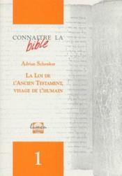 La loi de l'Ancien testament, visage de l'humain - Couverture - Format classique