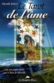 Le tarot de l'âme ; créer son propre destin par le tarot de Marseille - Couverture - Format classique
