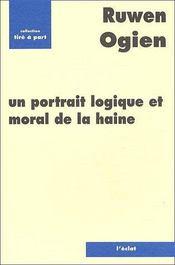 Un portrait logique et moral de la haine - Couverture - Format classique