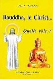 Bouddha, Le Christ... Quelle Voie ? - Couverture - Format classique
