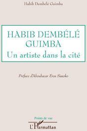 Habib Dembele Guimba ; un artiste dans la cite