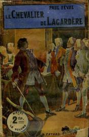 Le Chevalier De Lagardere. Collection Le Livre Populaire. - Couverture - Format classique