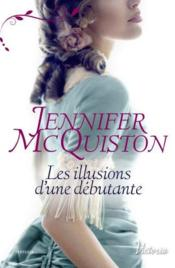 Vente livre :  Les illusions d'une débutante  - Mcquiston-J - Jennifer Mcquiston