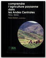 Comprendre l'agriculture paysanne dans les andes centrales (perou-bolivie) - Couverture - Format classique