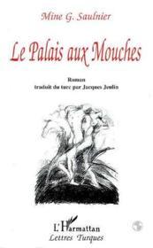 Palais Aux Mouches (Le) Roman. Traduit Du Turc - Couverture - Format classique