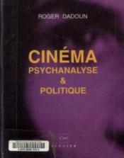 Cinema Psychanalyse & Politique - Couverture - Format classique