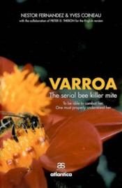 Varroa, the serial bee killer mite ; to be able to combat her, one must properly understand her - Couverture - Format classique