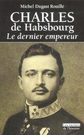 Charles de Habsbourg ; le dernier empereur - Intérieur - Format classique