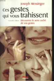 Ces Gestes Qui Vous Trahissent ; 3e Edition - Couverture - Format classique