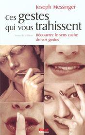 Ces Gestes Qui Vous Trahissent ; 3e Edition - Intérieur - Format classique
