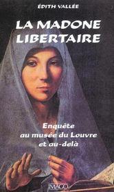 La Madone Libertaire ; Enquete Au Musee Du Louvre Et Au-Dela - Intérieur - Format classique