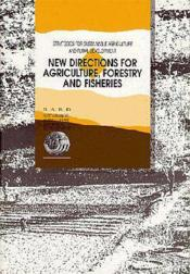 New directions for agriculture forestry and fisheries ; strategies for sustainable agriculture and rural - Couverture - Format classique