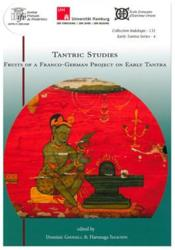 Vente livre :  Tantric studies ; fruits of a franco-german project on early tantra  - Domimnic Goodall - Harunaga Isaacson