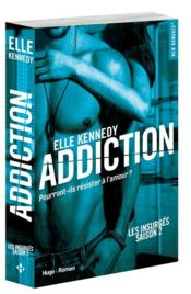 Les insurgés T.2 ; addiction  - Elle Kennedy