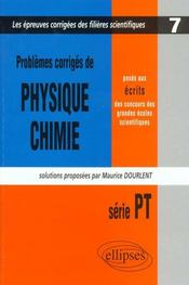 Problemes Corriges De Physique Chimie Concours Scientifiques Tome 7 1999-2000 Serie Pt - Intérieur - Format classique