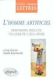 L'Homme Artificiel Hoffmann Shelley Villiers De L'Isle-Adam Capes/Agregation Lettres - Intérieur - Format classique
