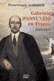 Gabriele Dannunzio En France 1910-1915 - Couverture - Format classique