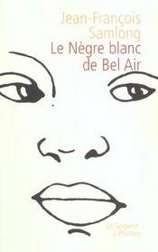 Le Negre Blanc De Bel Air - Intérieur - Format classique